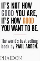 It's Not How Good You Are. It's How Good You Want To Be